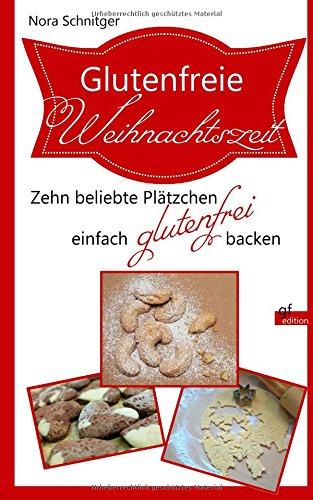 Glutenfreie Weihnachtszeit: Zehn Plätzchen einfach glutenfrei backen