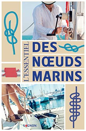 L'essentiel des nœuds marins (Navigation générale vagnon) (French Edition)