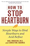 Stop Heart Burn from acid reflux