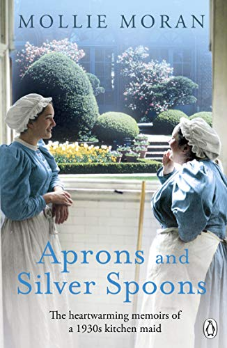 Aprons and Silver Spoons: The heartwarming memoirs of a 1930s scullery maid (English Edition)