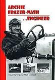 Archie Frazer-Nash, Engineer