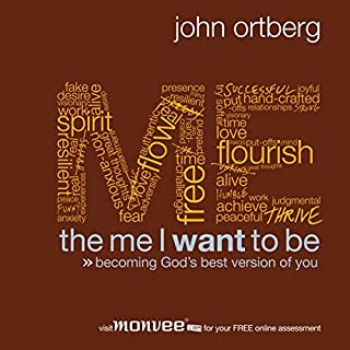 The Me I Want to Be                   By:                                                                                                                                 John Ortberg                               Narrated by:                                                                                                                                 John Ortberg                      Length: 6 hrs and 43 mins     411 ratings     Overall 4.7