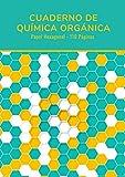 Cuaderno de Química Orgánica: Papel Cuadriculado Hexagonal - 21 x 29,7 cm con 110 Páginas