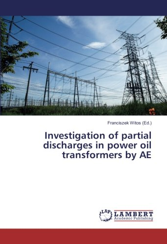 Investigation of partial discharges in power oil transformers by AE