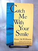 Catch Me with Your Smile 0931580250 Book Cover