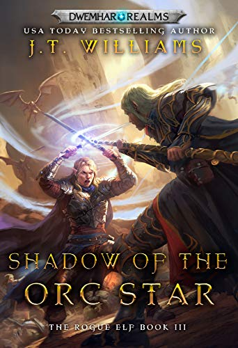 Shadow of the Orc Star (The Rogue Elf Book 3)