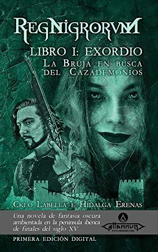 La Bruja en busca del Cazademonios: RegNigrorvM — Libro I: