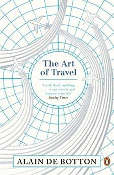 [Alain De Botton]のThe Art of Travel (English Edition)