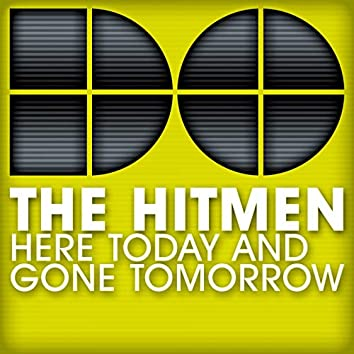 Here Today and Gone Tomorrow
