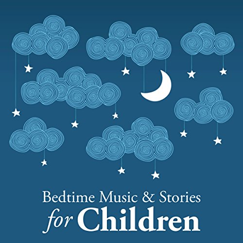 Bedtime Music and Stories for Children audiobook cover art