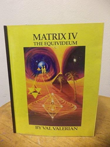 Matrix IV : The Equivideum (IV)