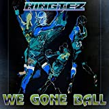 We gone ball (feat. HotTub T) [Explicit]