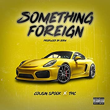 Something Foreign (feat. T.H.C.)