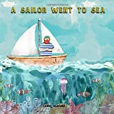A sailor Went to Sea: the fun nursery rhyme with beautifully illustrated watercolour pictures