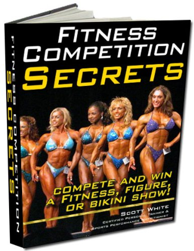 Everything You Must Know to Win a Fitness, Bikini, Figure Competition: If you want to learn the basics and know how to eat, sleep, train, and do your best. ... Competition Secrets 1) (English Edition)