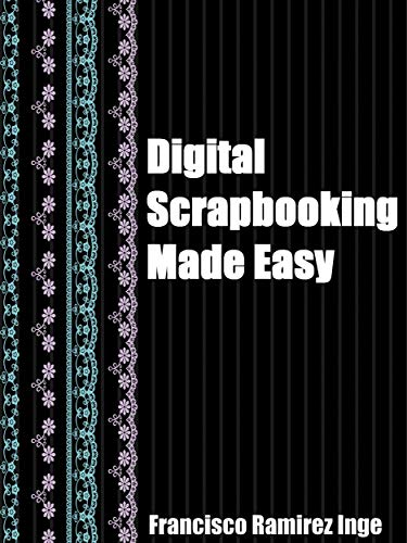 Digital Scrapbooking Made Easy (English Edition)