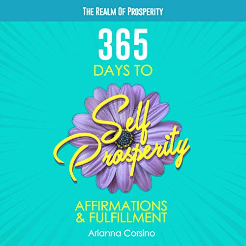 365 Days to Self-Prosperity Audiobook By Arianna Corsino cover art