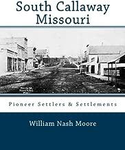 South Callaway Missouri: Pioneer Settlers & Settlements