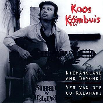 Niemansland and Beyond! Ver Van Die Ou Kalahari