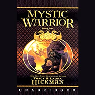 Mystic Warrior     Book I of the Bronze Canticles Trilogy              By:                                                                                                                                 Tracy Hickman,                                                                                        Laura Hickman                               Narrated by:                                                                                                                                 LLoyd James                      Length: 14 hrs and 47 mins     310 ratings     Overall 3.4