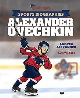 Glory Days Press Sports Biographies: Alexander Ovechkin
