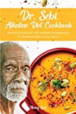 Dr. Sebi Alkaline Diet Cookbook: Alkaline Cookbook 2021, The Complete Anti-Inflammatory Dr Sebi Recipe Book Cure for Herpes