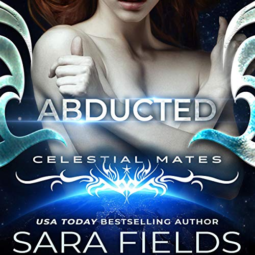Abducted: A Celestial Mates Reverse Harem Romance cover art