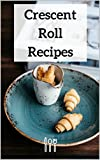 Crescent Roll Recipes (English Edition)
