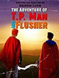 The Adventure of T.P. Man and Flusher