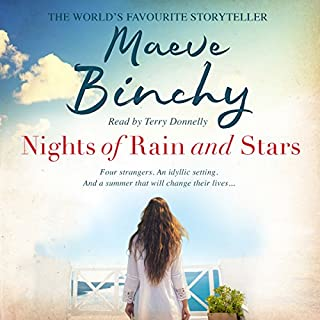 Nights of Rain and Stars                   By:                                                                                                                                 Maeve Binchy                               Narrated by:                                                                                                                                 Terry Donnelly                      Length: 9 hrs and 26 mins     42 ratings     Overall 4.4