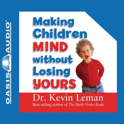 Page de couverture de Making Children Mind Without Losing Yours