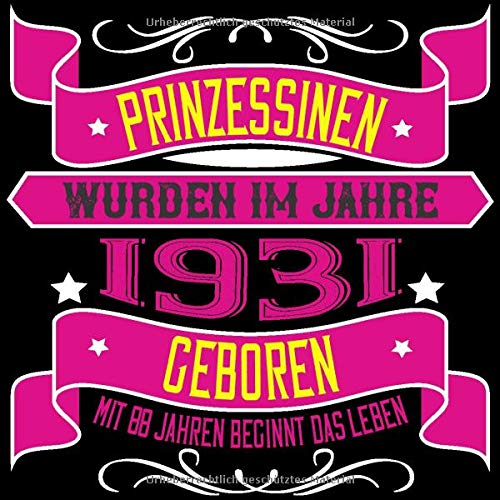 Prinzessinen Wurden Im Jahre 1931 Geboren Mit 88 Jahren Beginnt Das Leben Cooles Geschenk Zum 88 Geburtstag Geburtstagsparty Gästebuch Eintragen