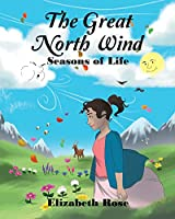 The Great North Wind: Seasons of Life