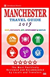 Manchester Travel Guide 2019: Shops, Restaurants, Arts, Entertainment and Nightlife in Manchester, England (City Travel Guide 2019)