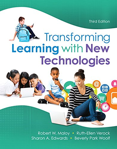 Compare Textbook Prices for Transforming Learning with New Technologies, Enhanced Pearson eText with Loose-Leaf Version -- Access Card Package What's New in Curriculum & Instruction 3 Edition ISBN 9780134020631 by Maloy, Robert,Verock, Ruth-Ellen,Edwards, Sharon,Woolf, Beverly