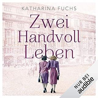 Zwei Handvoll Leben                   Autor:                                                                                                                                 Katharina Fuchs                               Sprecher:                                                                                                                                 Tanja Fornaro                      Spieldauer: 18 Std. und 44 Min.     117 Bewertungen     Gesamt 4,6