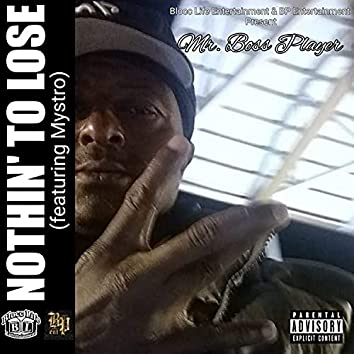 Nothin' To Lose (feat. Mystro)