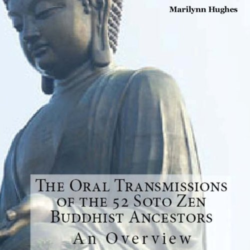 The Oral Transmissions of the 52 Soto Zen Buddhist Ancestors audiobook cover art