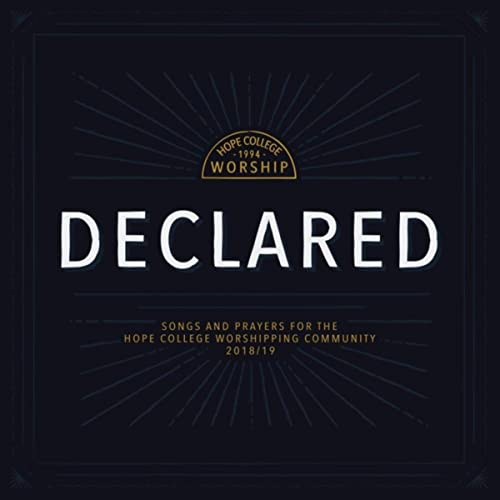 Hope College Worship - Declared (2019)