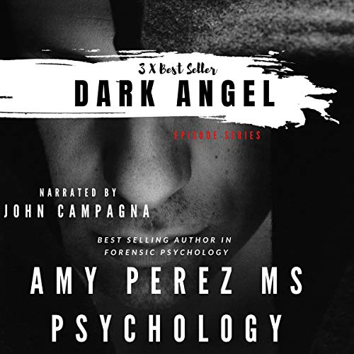 Dark Angel Episode Series Audiobook By Amy Perez MS Psychology cover art