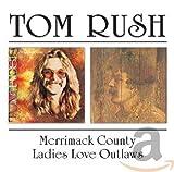 Songtexte von Tom Rush - Merrimack County / Ladies Love Outlaws