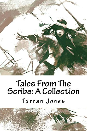 Tales From The Scribe: A Collection