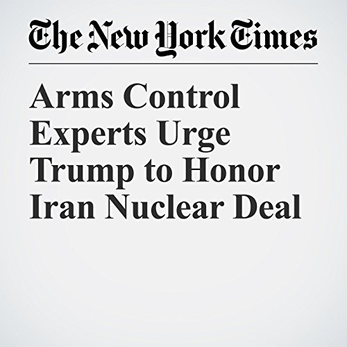 Arms Control Experts Urge Trump to Honor Iran Nuclear Deal copertina