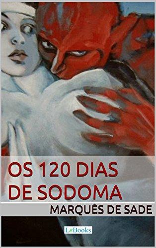 Os 120 dias de Sodoma - Marquês de Sade (Clássicos Eróticos)