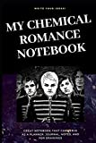 My Chemical Romance Notebook: Great Notebook for School or as a Diary, Lined With More than 100 Pages. Notebook that can serve as a Planner, Journal, ... for Drawings. (My Chemical Romance Notebooks)