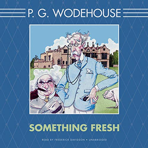Something Fresh Audiobook By P. G. Wodehouse cover art