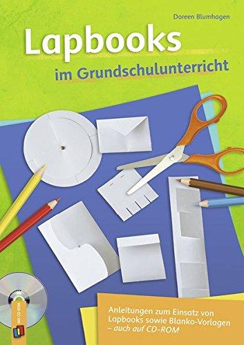 Lapbooks im Grundschulunterricht: Anleitungen zum Einsatz von Lapbooks sowie Blanko-Vorlagen, auch auf CD-ROM