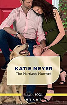 The Marriage Moment (Paradise Animal Clinic) by [Katie Meyer]