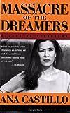 By Ana Castillo Massacre of the Dreamers: Essays on Xicanisma (2e)