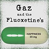 Gaz and the Fluoxetine's [Explicit]